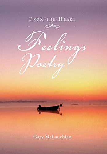 Feelings Poetry: From the Heart: McLauchlan, Gary