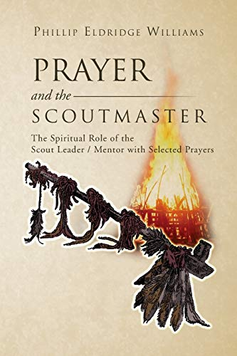 9781469170275: Prayer and the Scoutmaster: The Spiritual Role of the Scout Leader / Mentor with Selected Prayers