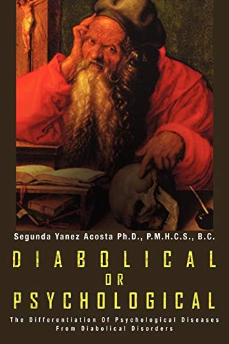 Diabolical or Psychological: The Differentiation of Psychological Diseases from Diabolical ...