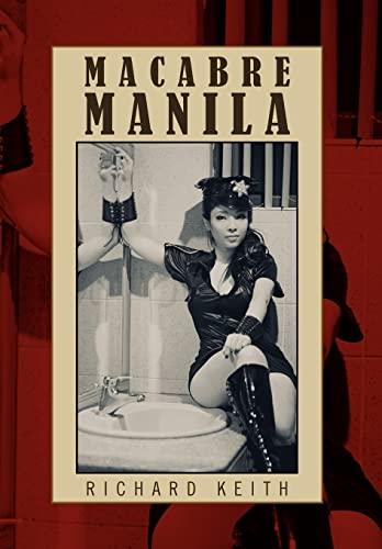 Macabre Manila: Richard Keith