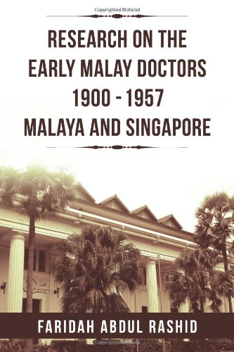 9781469172446: Research on the Early Malay Doctors 1900-1957 Malaya and Singapore
