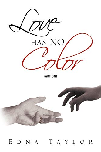 Love Has No Color Part One: Part One: Edna Taylor