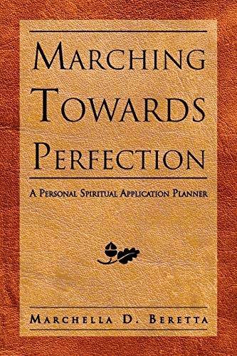 Marching Towards Perfection: A Personal Inspirational Planner: Beretta, Marchella D