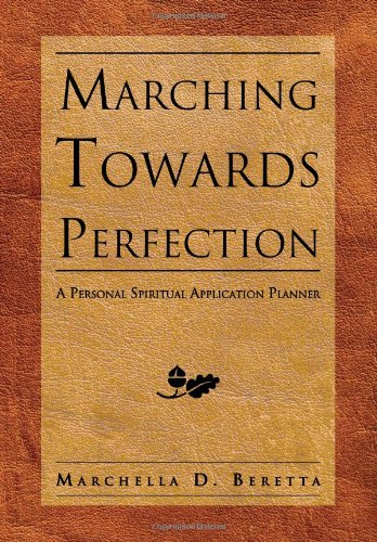 9781469172910: Marching Towards Perfection: A Personal Inspirational Planner