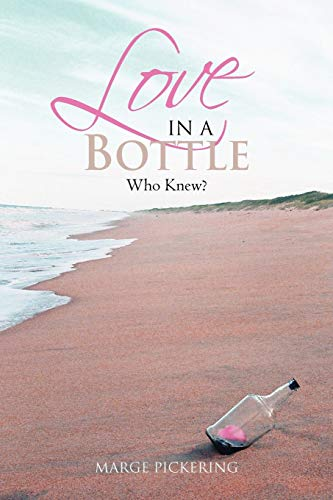 9781469173160: Love In A Bottle: Who Knew?