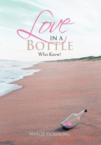 Love in a Bottle: Who Knew?: Marge Pickering