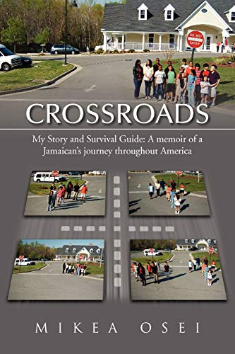 9781469174792: Crossroads: My Story and Survival Guide: A memoir of a Jamaican's journey throughout America