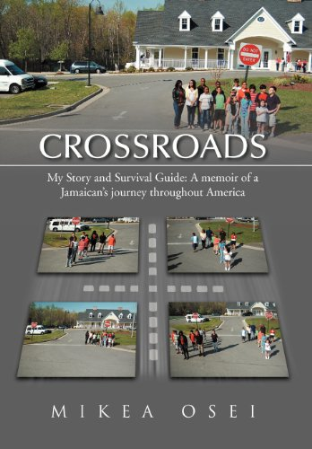 9781469174808: Crossroads: My Story and Survival Guide: A memoir of a Jamaican's journey throughout America