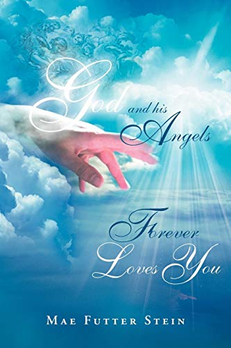 9781469176673: God And His Angels Forever Loves You