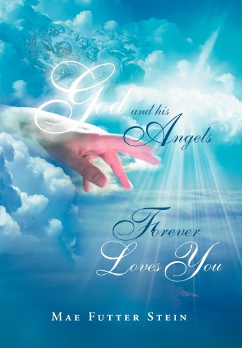 9781469176680: GOD AND HIS ANGELS FOREVER LOVES YOU