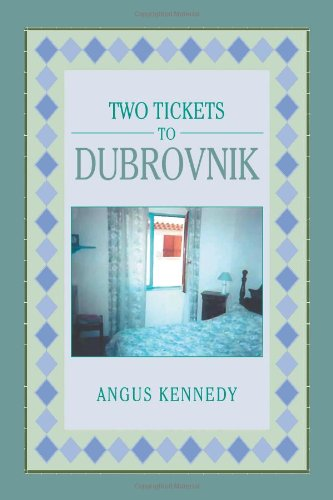 Two Tickets to Dubrovnik: Angus Kennedy