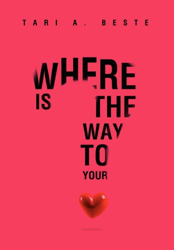 Where Is The Way To Your Heart: Tari A. Beste