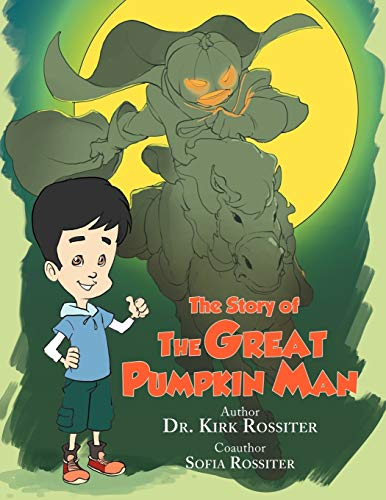 The Story of the Great Pumpkin Man (146917989X) by Kirk; Sofia Rossiter
