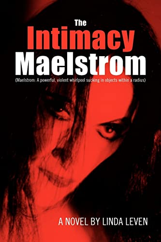 The Intimacy Maelstrom: Linda Leven