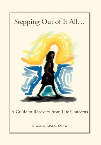 9781469181622: Stepping Out of It All...: A Guide to Recovery from Life Concerns