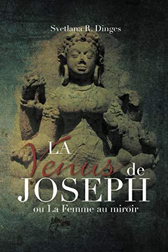 La Venus de Joseph: On La Femme Au Miroir: Svetlana R Dinges
