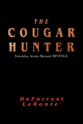 The Cougar Hunter: Friendship. Secrets. Betrayal. Revenge.: Leronte', Deforrest
