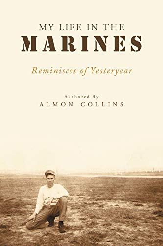 My Life in the Marines: Almon Collins