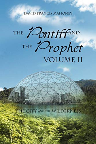 9781469184067: The Pontiff and The Prophet Volume II: The City and The Wilderness