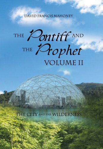9781469184074: The Pontiff and the Prophet Volume II: The City and the Wilderness