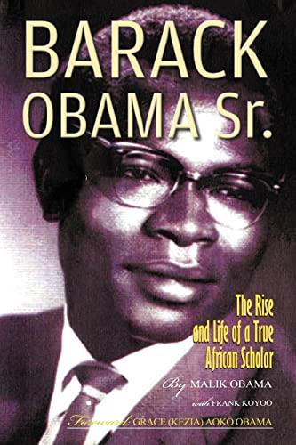 Barack Obama Sr.: The Rise and Life: Abon go Malik