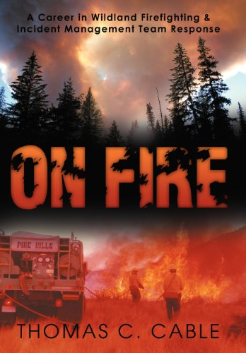 9781469186030: On Fire: A Career in Wildland Firefighting and Incident Management Team Response