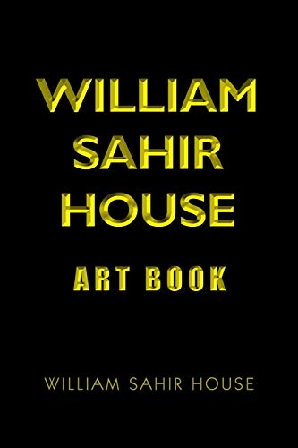 9781469186399: William Sahir House Art Book