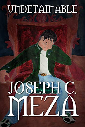 Undetainable: Joseph C. Meza