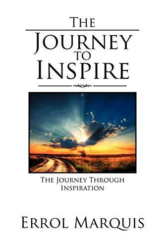 9781469189024: The Journey to Inspire: The Journey Through Inspiration