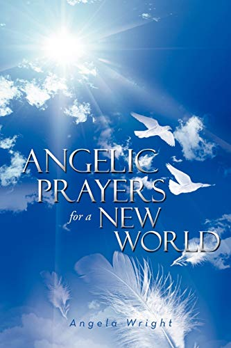 9781469189314: Angelic Prayers For A New World