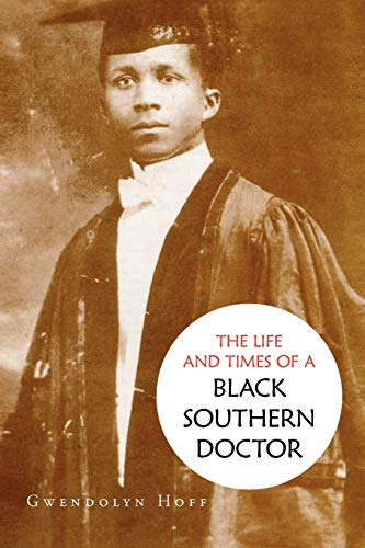 The Life And Times Of A Black Southern Doctor: Hoff, Gwendolyn