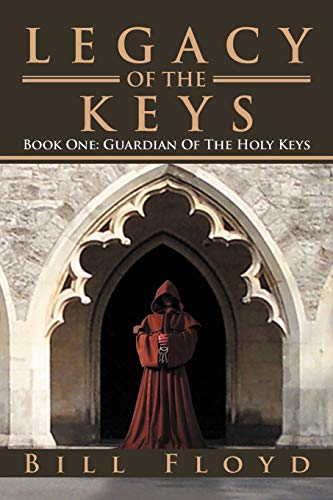 Legacy of the Keys : Book One: Bill Floyd