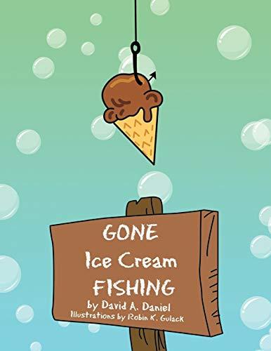9781469193830: GONE Ice Cream FISHING