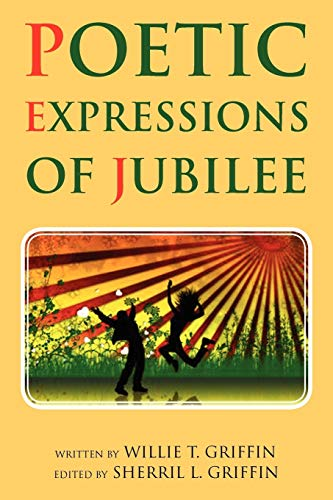Poetic Expressions Of Jubilee: Willie T Griffin