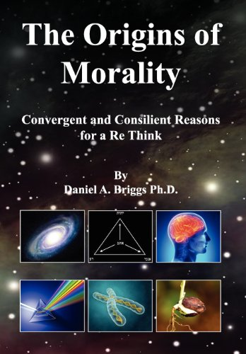 9781469194622: The Origins of Morality: Convergent and Consilient Reasons for a Re Think
