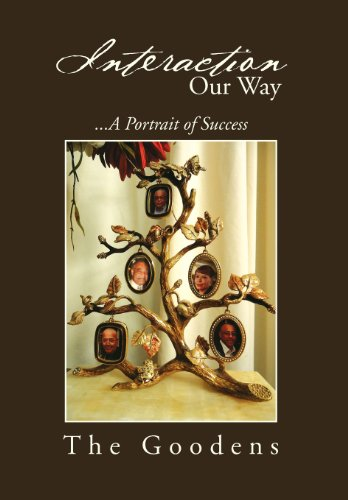 Interaction Our Way: .a Portrait of Success: Goodens, The