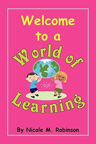 Welcome to a World of Learning: Nicole M. Robinson