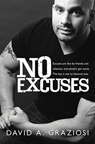9781469198385: No Excuses: Excuses are like fat friends and relatives; everybody's got some. The key is not to become one.