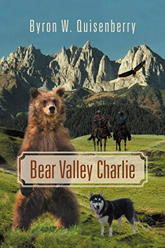 Bear Valley Charlie: Byron W. Quisenberry