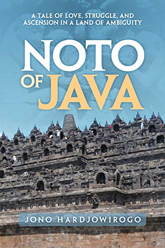 9781469199962: Noto Of Java: A Tale of Love, Struggle, and Ascension in a Land of Ambiguity