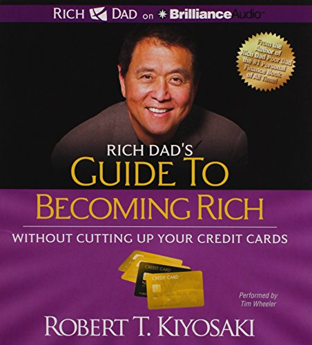 9781469202068: Rich Dad's Guide to Becoming Rich Without Cutting Up Your Credit Cards: Turn Bad Debt Into Good Debt (Rich Dad's (Audio))