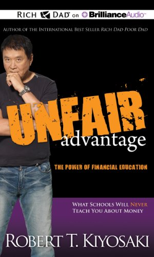 Unfair Advantage: The Power of Financial Education (1469202115) by Robert T. Kiyosaki