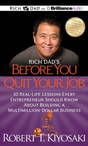 9781469202334: Rich Dad's Before You Quit Your Job: 10 Real-Life Lessons Every Entrepreneur Should Know About Building a Multimillion-Dollar Business