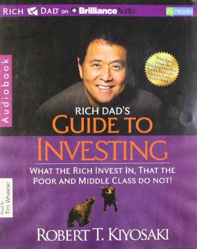 9781469202402: Rich Dad's Guide to Investing: What the Rich Invest In, That the Poor and Middle Class Do Not!