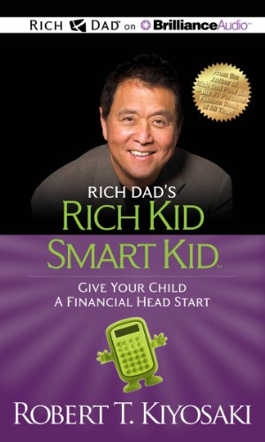 Rich Dad's Rich Kid Smart Kid: Give Your Child a Financial Head Start (1469202522) by Kiyosaki, Robert T.