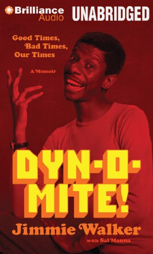 Dynomite!: Good Times, Bad Times, Our Times: Walker, Jimmie