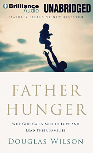 9781469203515: Father Hunger: Why God Calls Men to Love and Lead Their Families