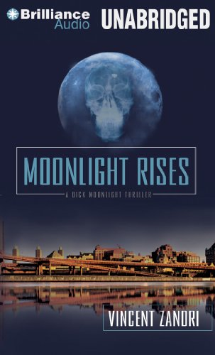 Moonlight Rises (Dick Moonlight Series): Zandri, Vincent