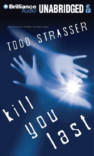 Kill You Last (Thrillogy) (1469205858) by Todd Strasser