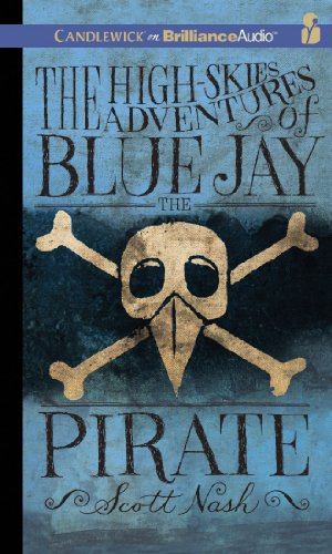 9781469206486: The High-Skies Adventures of Blue Jay the Pirate
